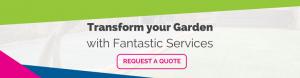 Transform your garden with fantastic services cta